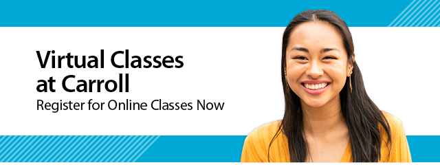 Virtual Classes at Carroll Register for Online Courses Now