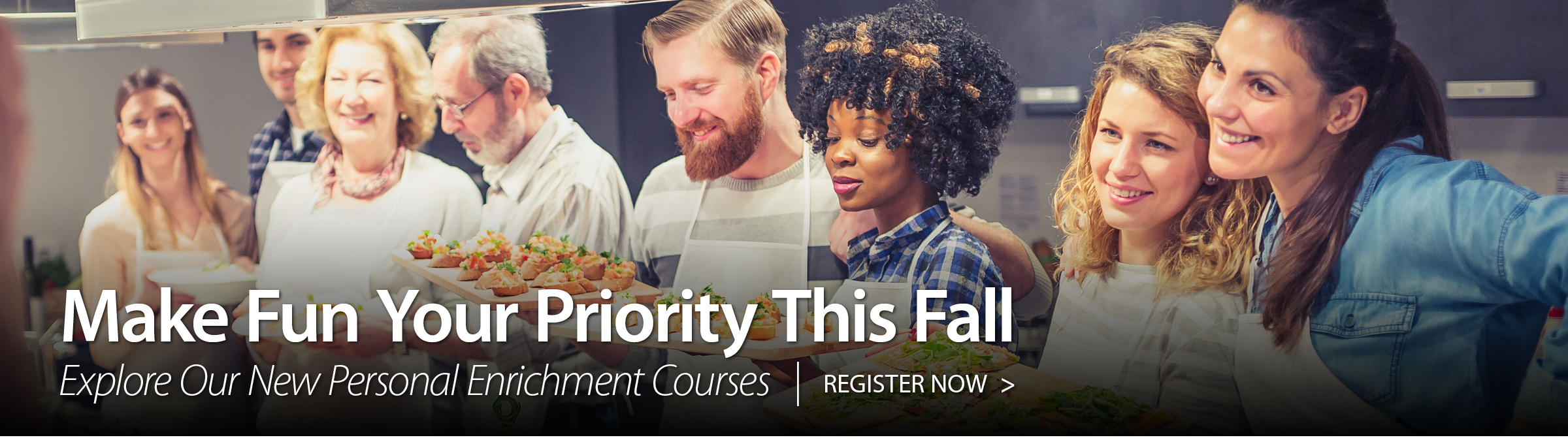 Make Fun Your Priority This Fall Explore Our New Personal Enrichment Courses