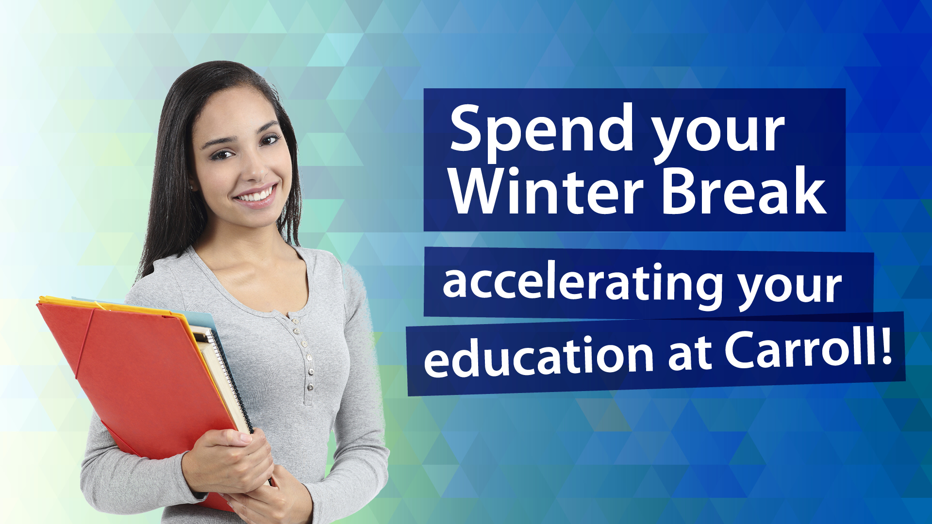 Visiting Students - Spend Winter Break accelerating your education at Carroll!