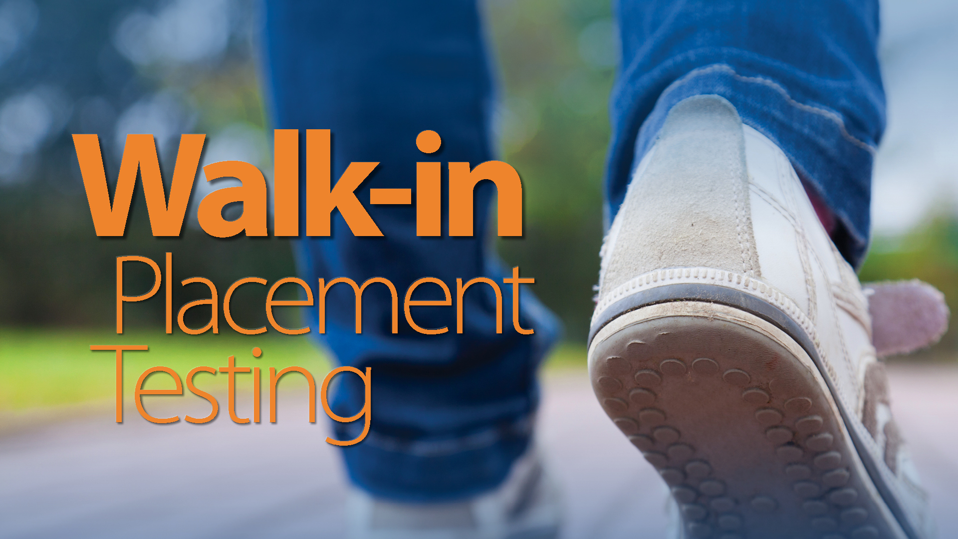 Walk-In Placement Testing Hours